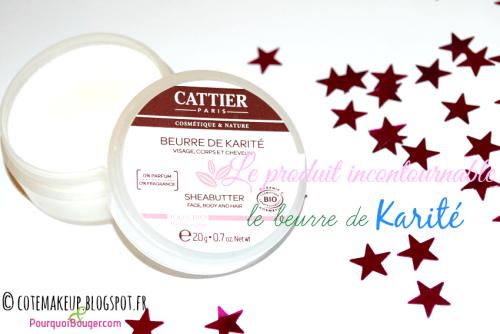 Beurre de karité pur Cattier cotemakeup.blogspot.fr pour pourquoibouger.com